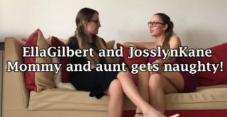 Ellagilbert And Josslynkane - Mommy And Aunt Gets Naughty! - 1
